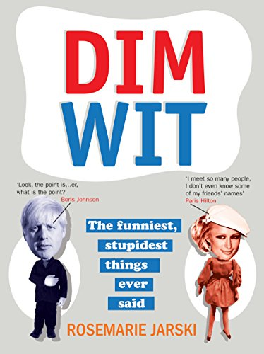9780091924508: Dim Wit: The Funniest, Stupidest Things Ever Said