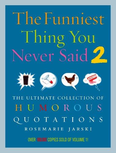 Funniest Thing You Never Said 2: Jarski, Rosemarie