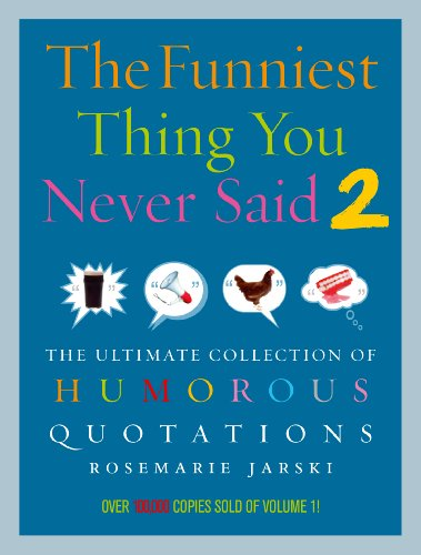 9780091924515: The Funniest Thing You Never Said 2: The Ultimate Collection of Humorous Quotations