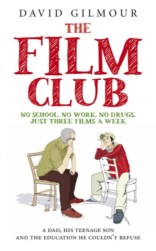 9780091924522: Film Club: A Dad, His Teenage Son and the Education He Couldn't Refuse