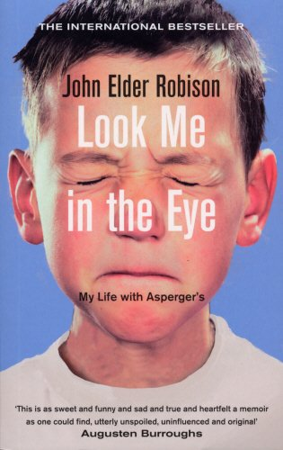 9780091924683: Look Me in the Eye: My Life with Asperger's