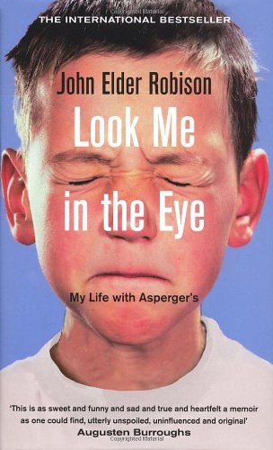 9780091924690: Look Me in the Eye: My Life with Asperger's