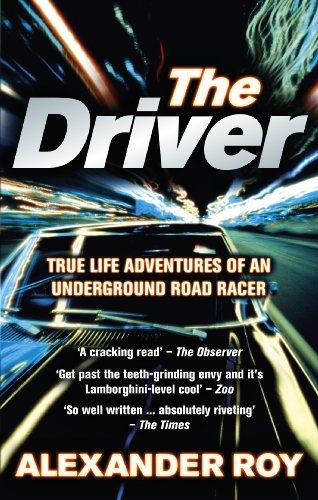 9780091924904: Driver: True Life Adventures of an Underground Road Racer