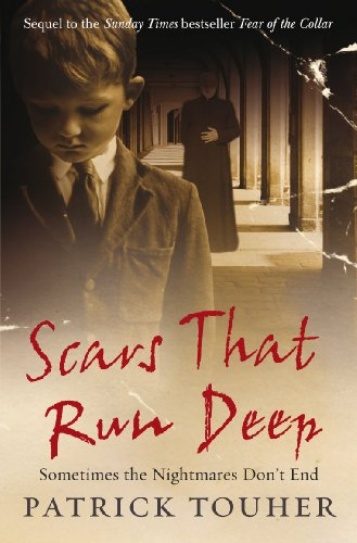 9780091925093: Scars That Run Deep: Sometimes the Nightmares Don't End