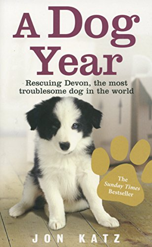 9780091925291: A Dog Year: Rescuing Devon, the Most Troublesome Dog in the World