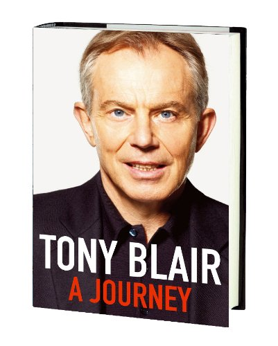 A JOURNEY - A VERY RARE SIGNED FIRST EDITION FIRST PRINTING - SIGNED BY TONY BLAIR AT EASONS, O'C...
