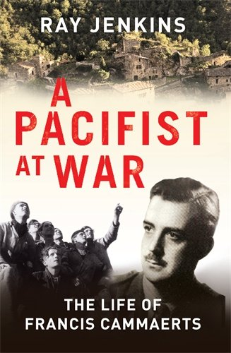 9780091925574: A Pacifist at War: The Silence of Francis Cammaerts