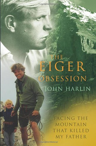 9780091925581: The Eiger Obsession: Facing the Mountain That Killed My Father