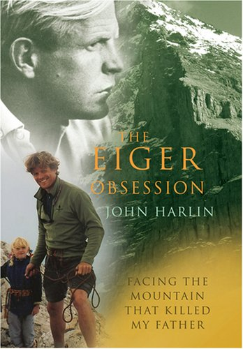 9780091925598: The Eiger Obsession: Facing the Mountain That Killed My Father