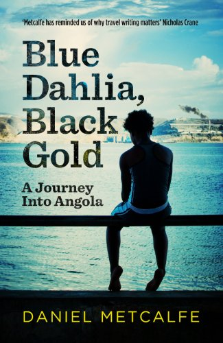 9780091925611: Blue Dahlia, Black Gold: A Journey Into Angola