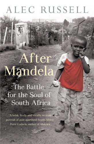 9780091926021: After Mandela: The Battle for the Soul of South Africa