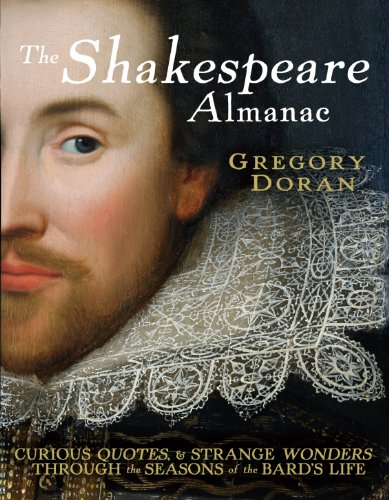 9780091926199: The Shakespeare Almanac: Curious Facts and Strange Wonders through the Seasons of the Bard's Life