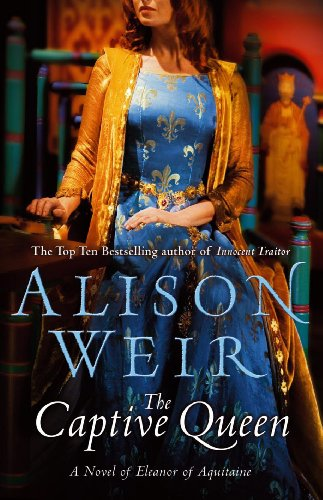9780091926212: Captive Queen: A Novel of Eleanor of Aquitaine