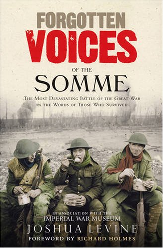 9780091926274: Forgotten Voices of the Somme: The Most Devastating Battle of the Great War in the Words of Those Who Survived