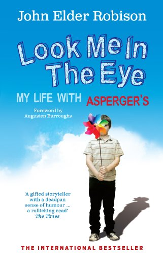 9780091926335: Look Me in the Eye: My Life with Asperger's