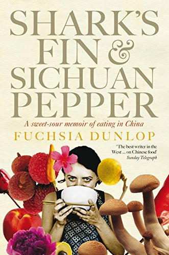 9780091926427: Shark's Fin and Sichuan Pepper: A sweet-sour memoir of eating in China