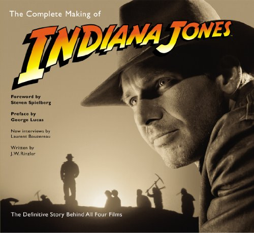 9780091926618: Complete Making of Indiana Jones: The Definitive Story Behind All Four Films