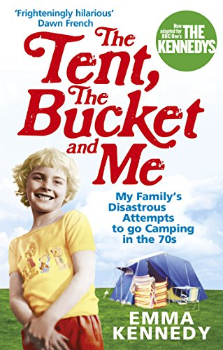 9780091926793: The Tent, the Bucket and Me