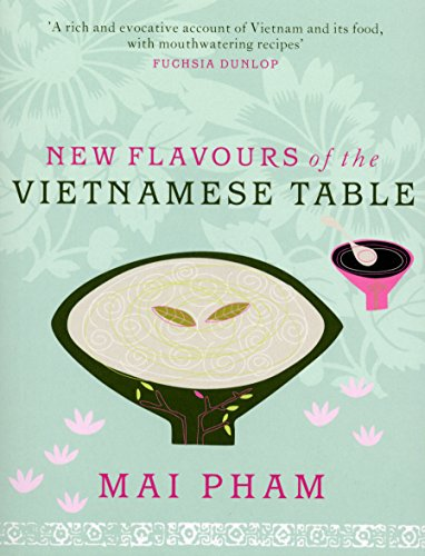 9780091926908: New Flavours of the Vietnamese Table