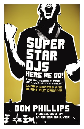 9780091926939: Superstar DJs Here We Go!: The Rise and Fall of the Superstar DJ