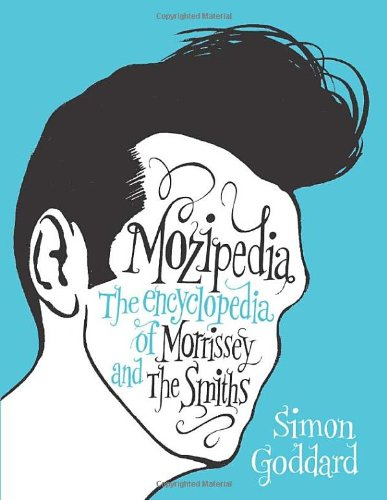 9780091927097: Mozipedia: The Encyclopaedia of Morrissey and the Smiths