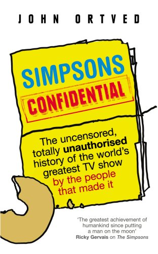 9780091927295: Simpsons Confidential: The uncensored, totally unauthorised history of the world's greatest TV show by the people that made it