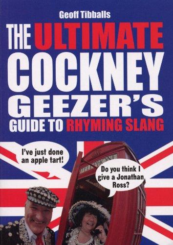 9780091927486: The Ultimate Cockney Geezer's Guide to Rhyming Slang