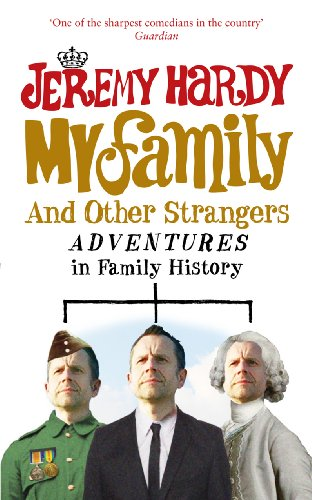 9780091927509: My Family and Other Strangers: Adventures in Family History