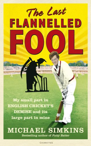 9780091927547: The Last Flannelled Fool: My small part in English cricket's demise and its large part in mine