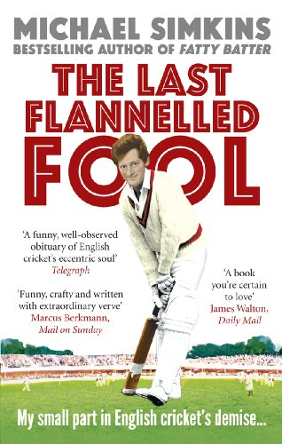 9780091927554: The Last Flannelled Fool: My small part in English cricket's demise and its large part in mine