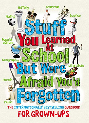 9780091927585: Stuff You Learned at School But Were Afraid You'd Forgotten