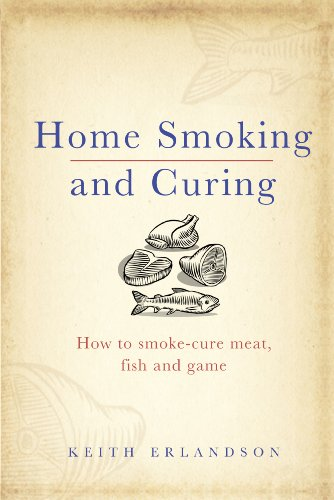 9780091927608: Home Smoking and Curing: How to Smoke-Cure Meat, Fish and Game