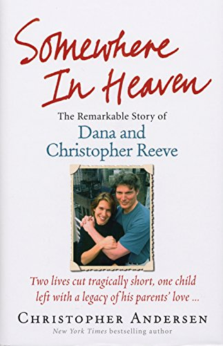 9780091927660: Somewhere in Heaven: The Remarkable Story of Dana and Christopher Reeve