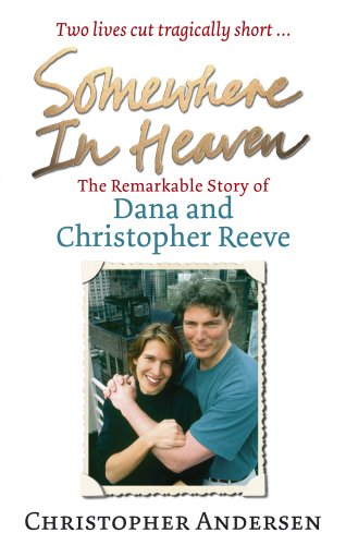 9780091927677: Somewhere in Heaven: The Remarkable Story of Dana and Christopher Reeve