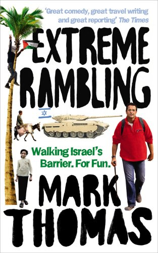 9780091927806: Extreme Rambling: Walking Israel's Separation Barrier. For Fun.