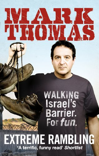 9780091927813: Extreme Rambling: Walking Israel's Separation Barrier. For Fun.