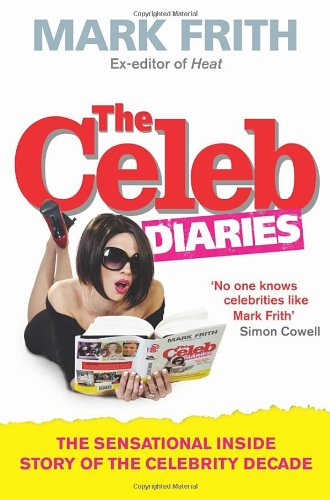 9780091927981: The Celeb Diaries: The Sensational Inside Story of the Celebrity Decade