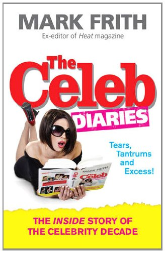 9780091928285: The Celeb Diaries: The Sensational Inside Story of the Celebrity Decade