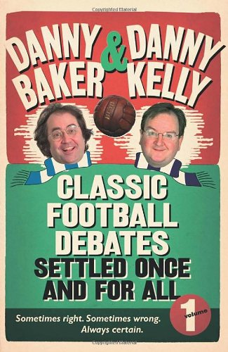 9780091928513: Classic Football Debates Settled Once and For All: Vol.1