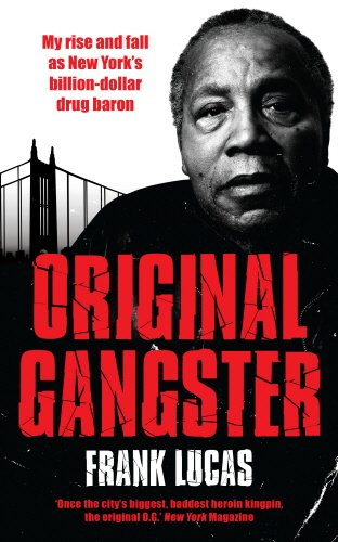 9780091928667: Original Gangster: The Rise and Fall of the Original Billionaire Heroin Dealer