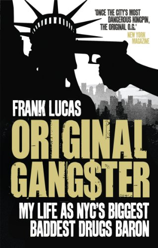 9780091928674: Original Gangster: My Life as NYC's Biggest Baddest Drugs Baron