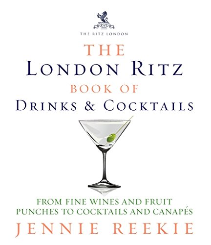 9780091928735: The Ritz London Book of Drinks & Cocktails: From fine wines and fruit punches to cocktails and canapes