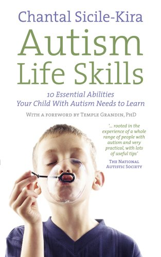 9780091929084: Autism Life Skills: 10 Essential Abilities Your Child with Autism Needs to Learn