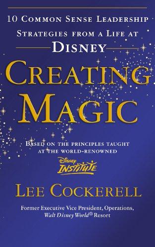 9780091929121: Creating Magic: 10 Common Sense Leadership Strategies from a Life at Disney