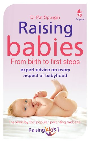 9780091929176: Raising Babies: From Birth to First Steps from www.Raisingkids.Co.Uk