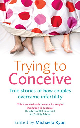 9780091929251: Trying to Conceive: True stories of how couples overcame infertility