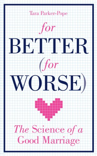 9780091929275: For Better (For Worse): The science of a good marriage: Lessons from the Love Lab