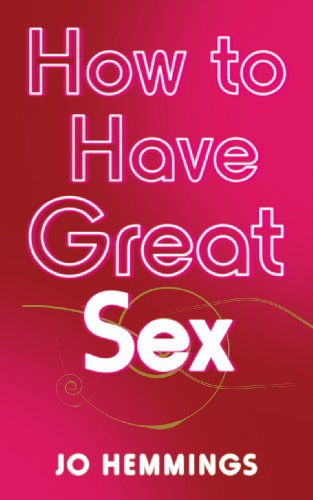 9780091929282: How to Have Great Sex