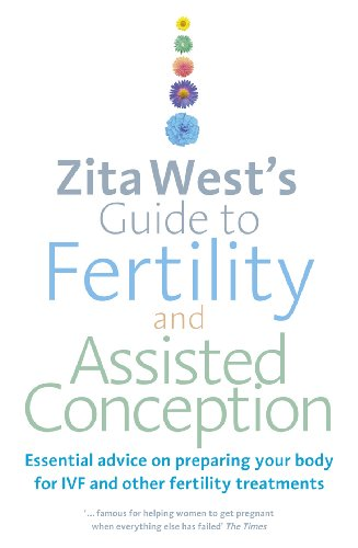 9780091929343: Zita West's Guide to Fertility and Assisted Conception: Essential advice on preparing your body for IVF and other fertility treatments