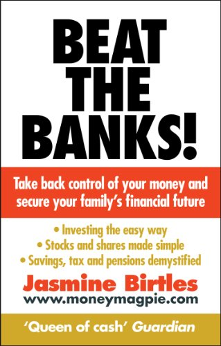 9780091929473: Beat the Banks!: Take Back Control of Your Money and Secure Your Family's Financial Future